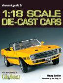 Standard Catalog of 1 18 Scale Die Cast Cars PDF
