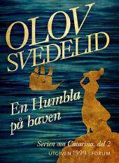 En Humbla på haven: En historisk roman