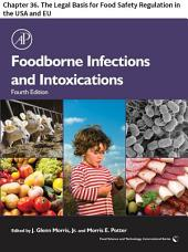 Foodborne Infections and Intoxications: Chapter 36. The Legal Basis for Food Safety Regulation in the USA and EU, Edition 4