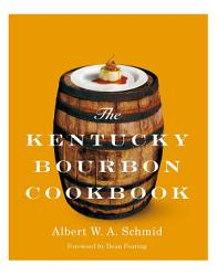 The Kentucky Bourbon Cookbook PDF