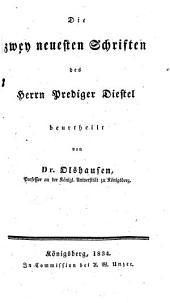 Die zwei neuesten Schriften des Herrn Prediger Diestel beutheilt