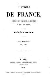 Histoire de France, depuis les origines gauloises jusqu'à nos jours: Volume8