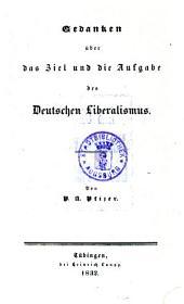 Gedanken über das Ziel und die Aufgabe des deutschen Liberalismus