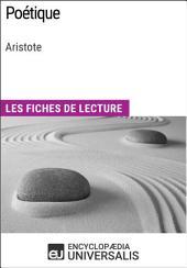 Poétique d'Aristote: Les Fiches de lecture d'Universalis