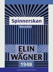 Spinnerskan: Noveller