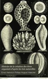 Histoire de la création des êtres organisés d'après les lois naturelles