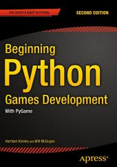 Beginning Python Games Development, Second Edition: With PyGame, Edition 2