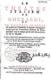 Le Théâtre italien de Gherardi ou le recueil général de toutes les comédies et scènes françoises joüées par les comédiens italiens du Roy...