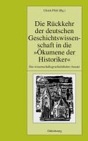 Die R  ckkehr der deutschen Geschichtswissenschaft in die    kumene der Historiker  PDF