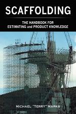 SCAFFOLDING - THE HANDBOOK FOR ESTIMATING and PRODUCT KNOWLEDGE