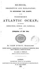 Memoir, descriptive and explanatory, to accompany the general chart of the Northern ocean, Davis' strait and Baffin's bay
