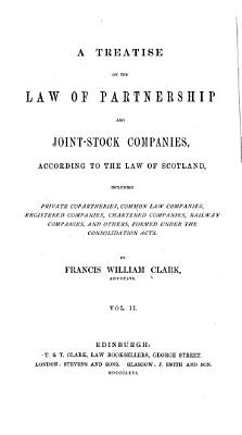 A Treatise on the Law of Partnership and Joint stock Companies  According to the Law of Scotland PDF