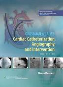 Grossman & Baim's Cardiac Catheterization, Angiography, and Intervention