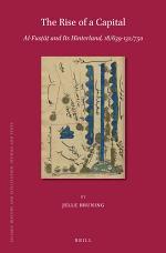The Rise of a Capital: Al-Fusṭāṭ and Its Hinterland, 18-132/639-750