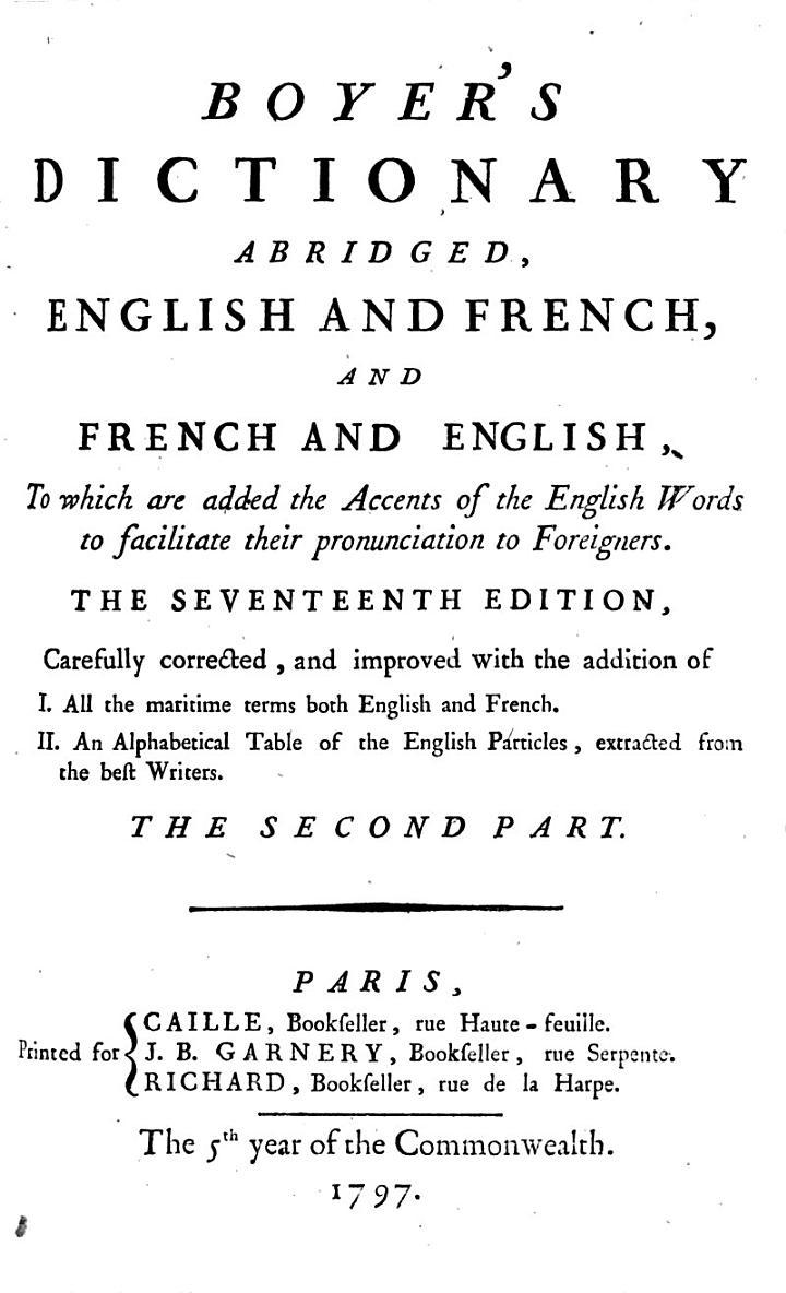 Dictionnaire Francois-anglois Et Anglois-francois, an Abrege, Par A. Boyer ... Premiére Partie [-second]