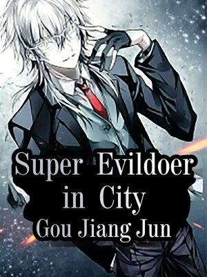 Super Evildoer in City
