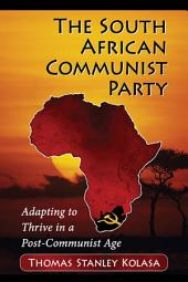 The South African Communist Party: Adapting to Thrive in a Post-Communist Age
