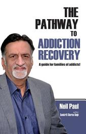 The Pathway To Addiction Recovery
