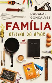 Família: Oficina do Amor