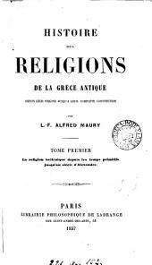 Histoire des religions de la Grèce antique: Volume1