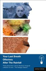 Your Last Breath, Olfactory and After The Rainfall