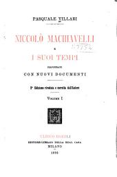 Niccolò Machiavelli e i suoi tempi: illustrati con nuovi documenti, Volume 1