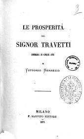 Le prosperita del signor Travetti commedia in cinque atti di Vittorio Bersezio