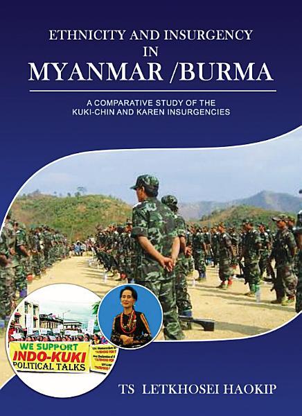 Ethnicity and Insurgency in Myanmar /Burma