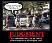Unbiblical Cop-outs: Don't Judge Me!