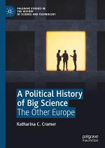 A Political History of Big Science