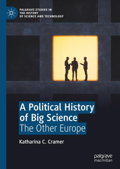 A Political History of Big Science PDF