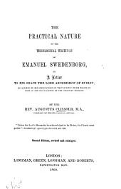 The Practical Nature of the Theological Writings of Emanuel Swedenborg: In a Letter to His Grace the Lord Archbishop of Dublin