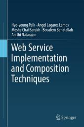 Web Service Implementation and Composition Techniques