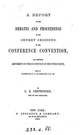 A Report of the Debates and Proceedings in the Secret Sessions of the Conference Convention PDF