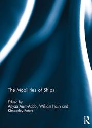 The Mobilities Of Ships Book PDF