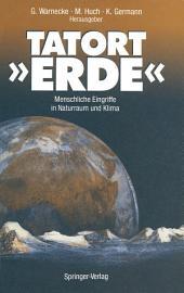 Tatort »ERDE«: Menschliche Eingriffe in Naturraum und Klima, Ausgabe 2