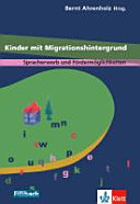 Kinder mit Migrationshintergrund   Spracherwerb und F  rderm  glichkeiten   Beitr  ge aus dem 1  Workshop  Kinder mit Migrationshintergrund   2005