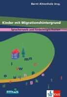 Kinder mit Migrationshintergrund   Spracherwerb und F  rderm  glichkeiten   Beitr  ge aus dem 1  Workshop  Kinder mit Migrationshintergrund   2005 PDF