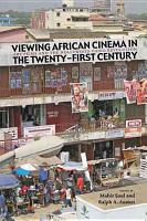 Viewing African Cinema in the Twenty First Century PDF