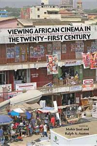 Viewing African Cinema in the Twenty-First Century