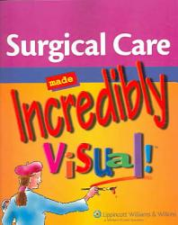 Surgical Care Made Incredibly Visual  Book PDF