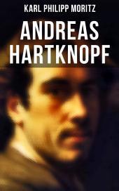 Andreas Hartknopf (Gesamtausgabe in 2 Bänden): Klassiker der Aufklärung - Gesellschaftskritischer Roman des 18. Jahrhunderts (Andreas Hartknopf: Eine Allegorie + Andreas Hartknopfs Predigerjahre)