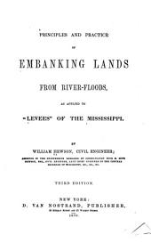 "Principles and Practice of Embanking Lands from River-floods, as Applied to ""levees"" of the Mississippi"