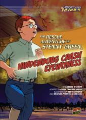 The Rescue Adventure of Stenny Green, Hindenburg Crash Eyewitness
