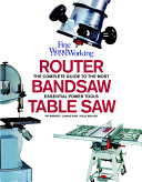 Router  Bandsaw  and Tablesaw
