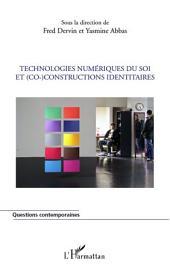 Technologies numériques du soi et (co)-constructions identitaires