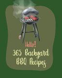 Hello! 365 Backyard BBQ Recipes