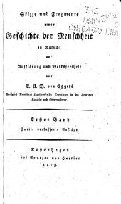 Skizze und Fragmente einer Geschichte der Menschheit in Rüksicht auf Aufklärung und Volksfreiheit: Band 1