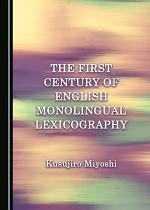 The First Century of English Monolingual Lexicography
