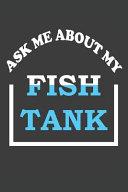 Ask Me About My Fish Tank PDF